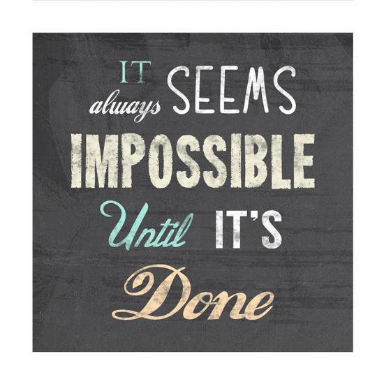 it-always-seems-impossible-until-it-s-done-nelson-mandela-quote_u-l-f8m6xn0